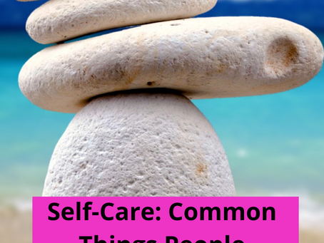 Self-care: Common things people overlook