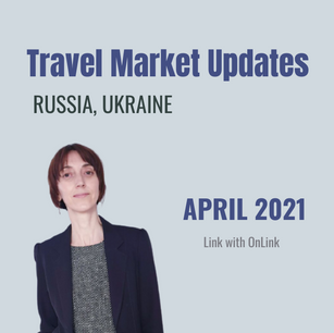 April 2021 - Travel market updates Russia & Ukraine (outbound)
