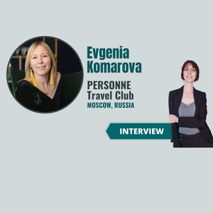 Interview with Evgenia Komarova, Personne Travel Club - quarantine and travel trends in Russia