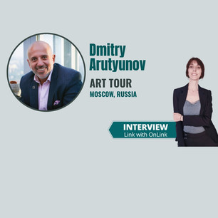 Interview with Dmitry Arutyunov, Art Tour - 6 points of focus post pandemic period