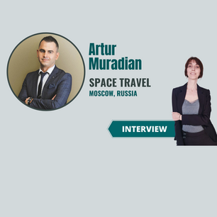 Interview with Artur Muradian, Space Travel - market updates, laws and future travels