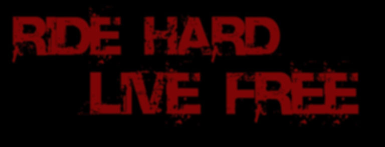 Ride Hard Live Free Movie - A Road Lizard Produtions Movie - ridehardlivefree.net