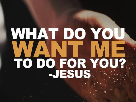 What Do You Want Me to Do for You?