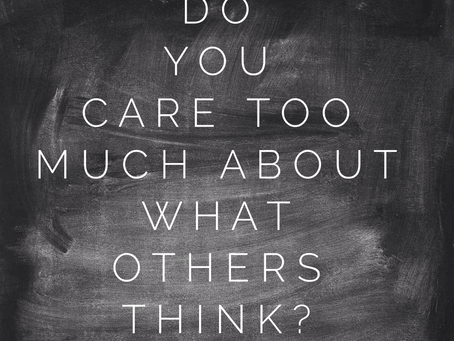 Do You Care Too Much About What Others Think?