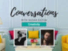 Conversations May 18 Creativity and Our