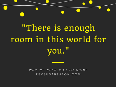 Why We Need You to Shine