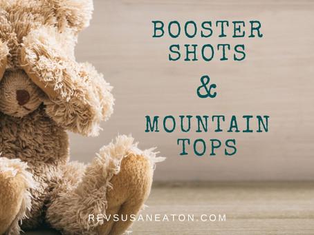 Booster Shots & Mountain Tops
