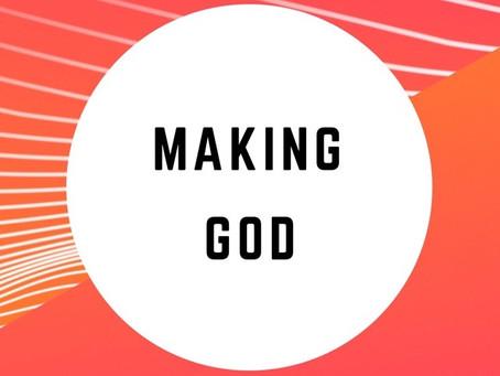 Making God