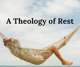 A Theology of Rest.jpg