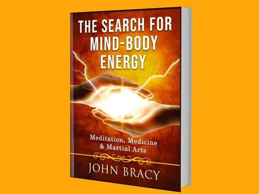 New Title! John Bracy Publishes 'The Search for Mind-Body Energy' with That Guy's House!