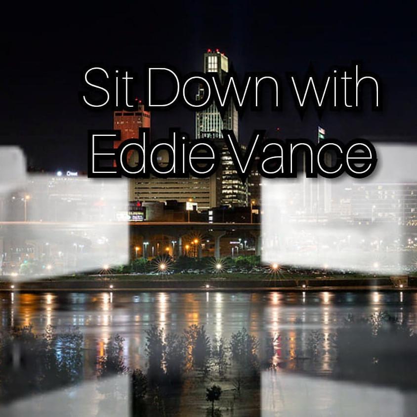 Sit Down with Eddie Vance