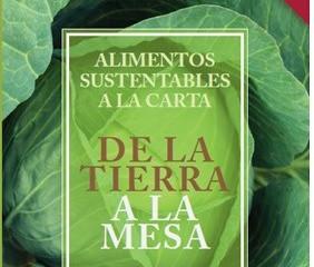Alimentos Sustentables,                           de nuevo en el comal