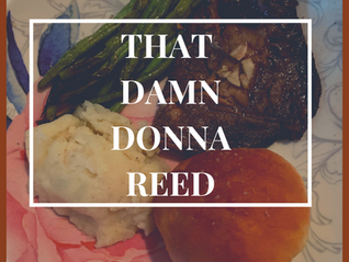 A Donna Reed Meal 1.14 That Damn Donna Reed