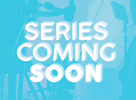 New Series Coming!