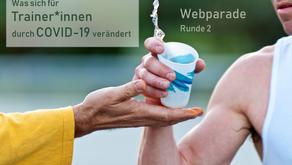 Webparade Runde 2: Was sich für Trainer*innen durch COVID-19 verändert