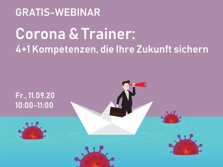 GRATIS-WEBINAR Corona & Trainer: 4+1 Kompetenzen, die Eure Zukunft sichern