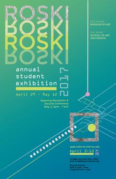 Roski Studen Exhibition Poster. 2017.