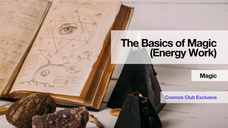The Basics of Magic (Energy Work)
