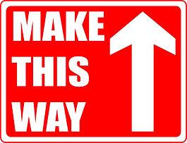 Make This Way Rectangle sign.jpg
