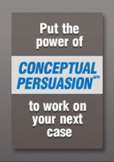 Link to an article on the Power of Conceptual Persuasion--a concept used in the design of litigation graphics.