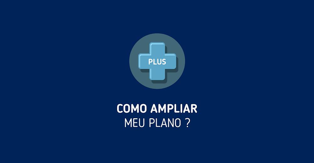 Como ampliar meu plano?