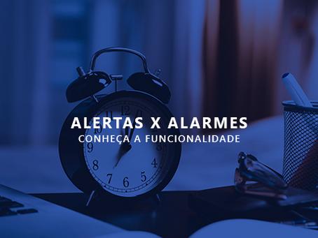 Entenda a diferença entre Alertas e Alarmes