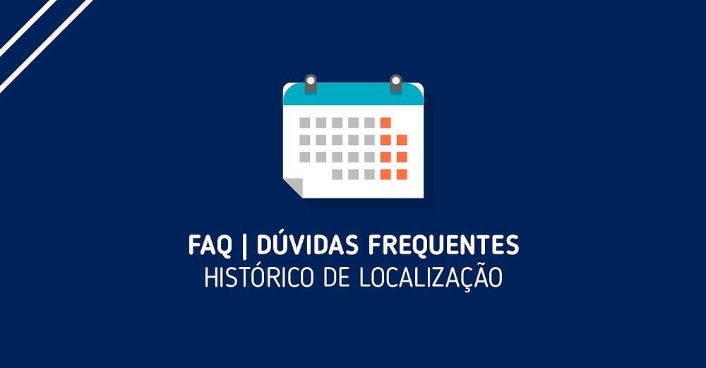 FAQ: Histórico de Localização