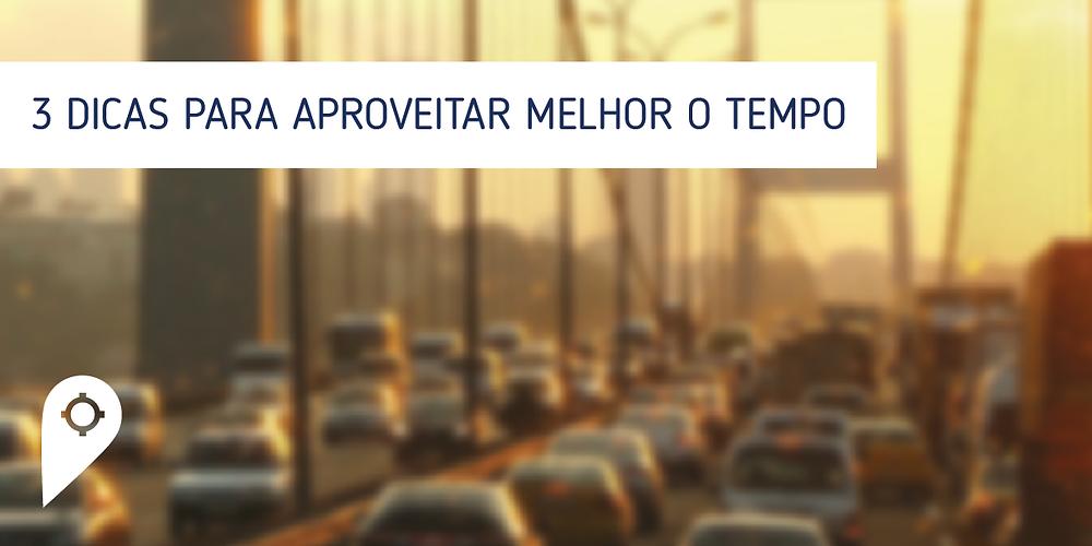 Como aproveitar melhor o tempo no congestionamento?