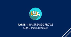 Rastreando frotas com o Mobiltracker