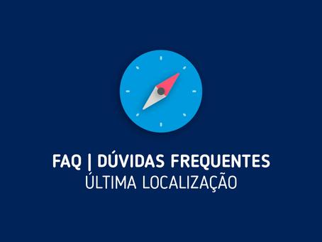 FAQ | Última Localização
