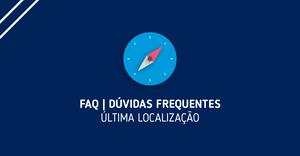 FAQ Última Localização