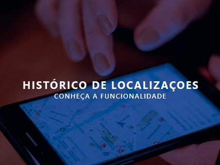 Conheça os recursos da funcionalidade Histórico de Localização