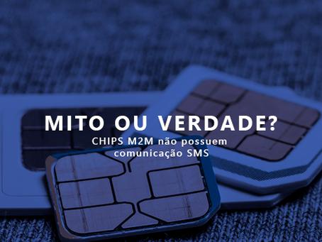 Mito ou Verdade? Chips M2M não possuem comunicação SMS