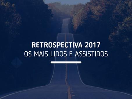 Retrospectiva: Os mais lidos e assistidos em 2017