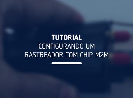 TUTORIAL | Configurando um rastreador com Chip M2M