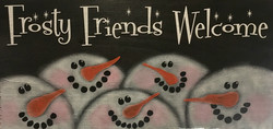 "Frosty Friends Welcome - 10x19"""