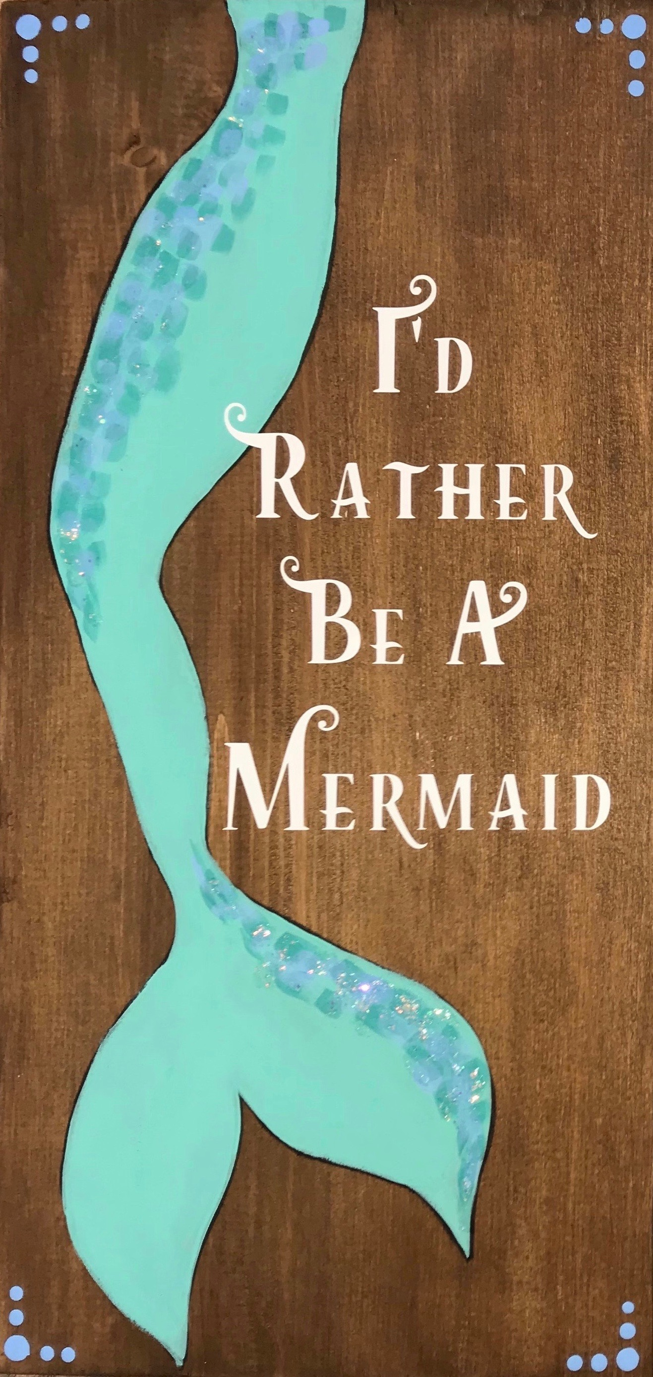 I'd Rather be a Mermaid - 10x19""
