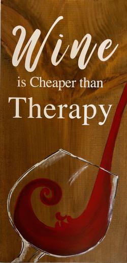 "Wine Cheaper Than Therapy - 10x19"""