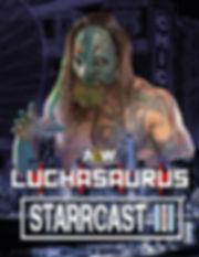 STARRCAST3 - LUCHASAURUS.jpg