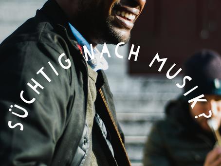 Süchtig nach Musik?