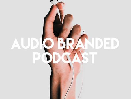 Audio Branded Podcast