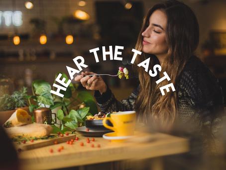 Hear The Taste
