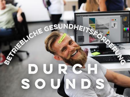 Betriebliche Gesundheitsförderung  durch Sounds