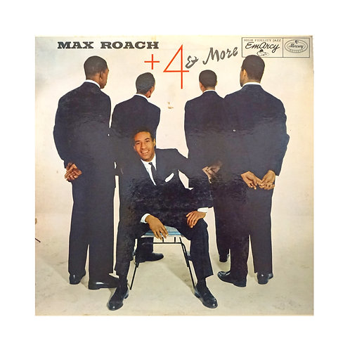 MAX ROACH + 4 & MORE