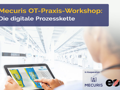 Mecuris Praxis-Workshop: Digitale Prozesskette