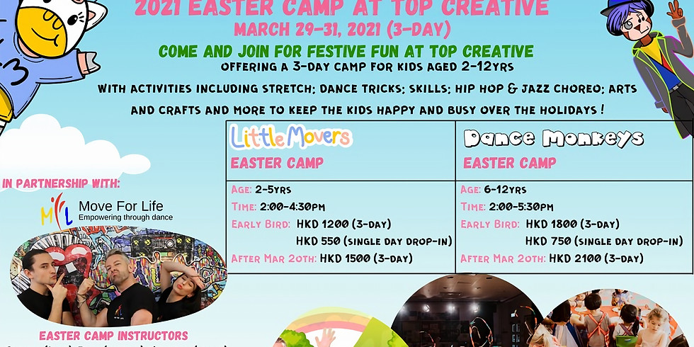 2021 Easter Camp@ Top Creative  Sign up – Enjoy the Early Bird discount on or before March 20, 2021!