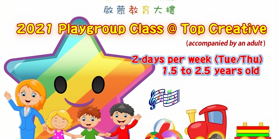 2021 Playgroup Class@Top Creative - Submission of Application (10% Off Early Bird Discount)