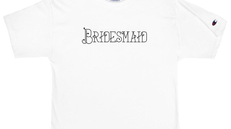 Bridesmaid - Champion T-Shirt