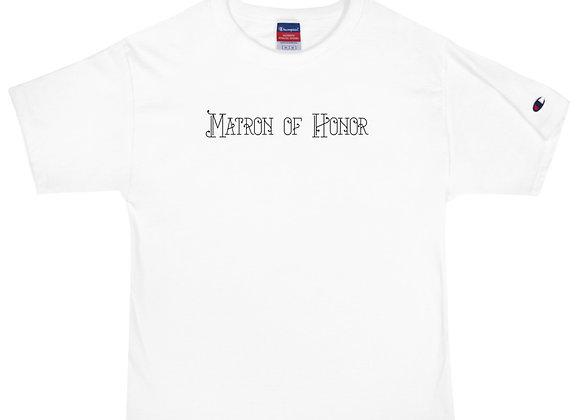 Matron Of Honor - Champion T-Shirt