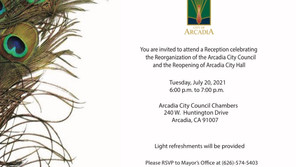 You are invited to attend a Reception celebrating the Reorganization/Reopening of Arcadia City Hall